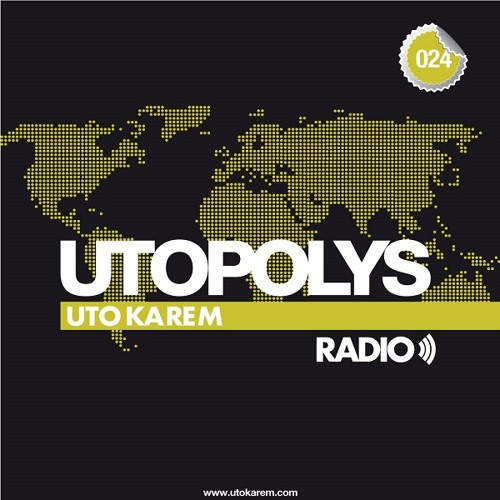 2013.12.06. - UTO KAREM - UTOPOLYS RADIO SHOW 024. Artworks-000064596340-r9q248-t500x500