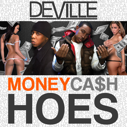 dj deville twerk remix of ludacris and jay z - Money Cash Hoes