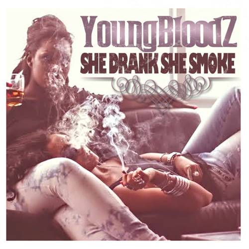 YoungBloodz | She Drank, She Smoke