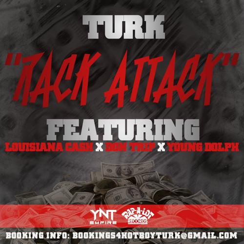 Turk - Rack Attack Remix - ft Louisiana Cash, Don Trip, Young Dolph