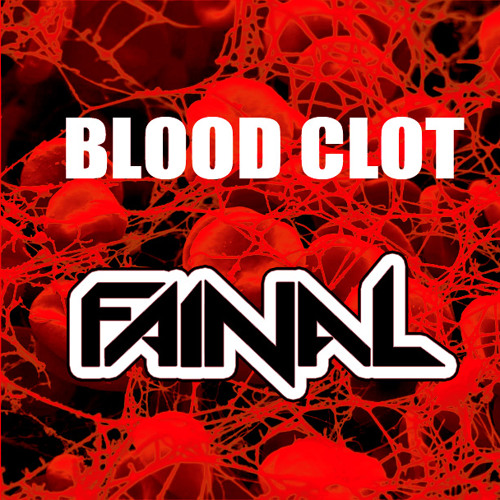 artworks 000066965383 2mi541 t500x500 - Fainal - Blood Clot | @Fainal