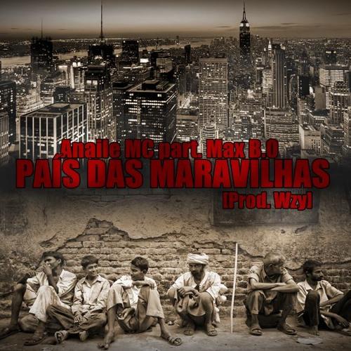 "Anaíle Mc part. Max B.O ""Pais Das Maravilhas""  (Prod. Wzy)"