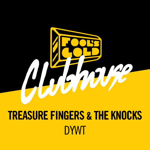 #DEEPHOUSE | Treasure Fingers & The Knocks - DYWT