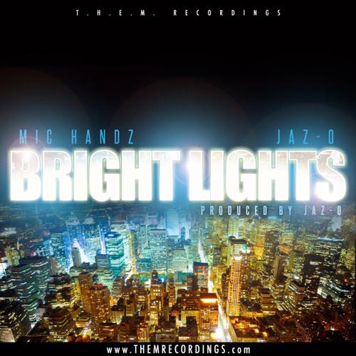 "Mic Handz (feat. Jaz-O) - ""Bright Lights"""