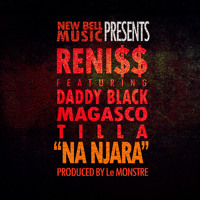 Reniss - Na Njara feat. Magasco, Daddy Black & Tilla [Promo & Download]