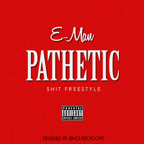 #Pathetic(Sh%t Freestyle)