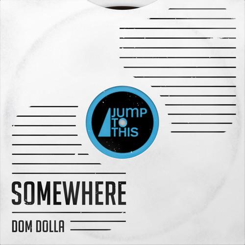Dom Dolla - Somewhere (Original Mix)