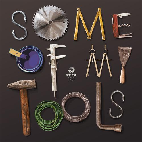 Okain � Some Of My Tools - UY079
