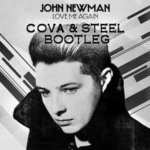 Love Me Again (Cova & Steel Bootleg)