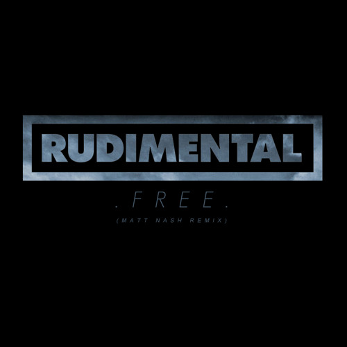 Rudimental - Free (Matt Nash Remix)