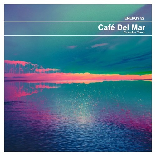 Energy 52 - Cafe Del Mar (RavenKis Remix)