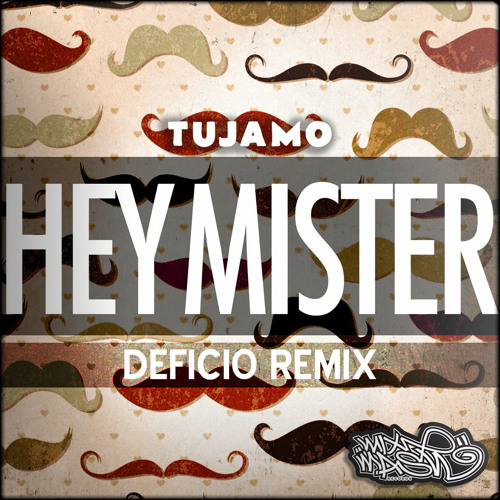 Tujamo - Hey Mister (Deficio Remix)