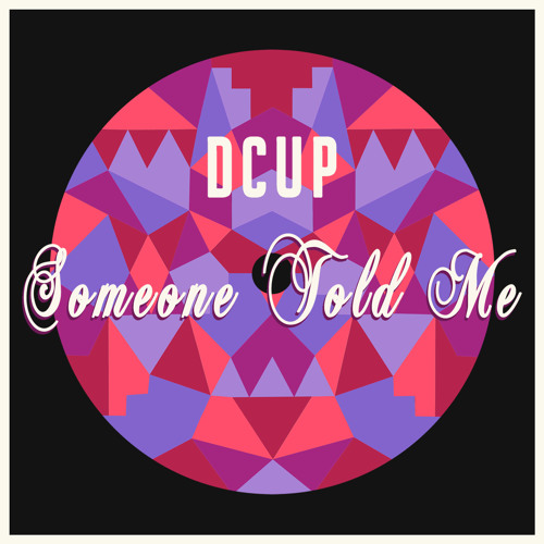 DCUP - Someone Told Me (Extended)