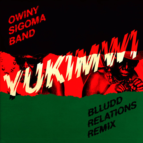 Owiny Sigoma Band   Yukimwi (Blludd Relations Mix)