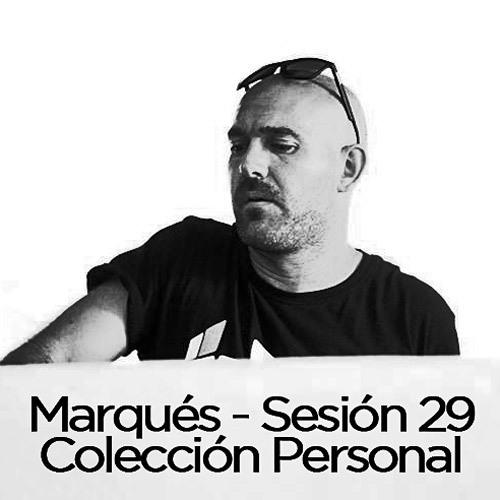 Marqués - Sesión 29 (Colección Personal)