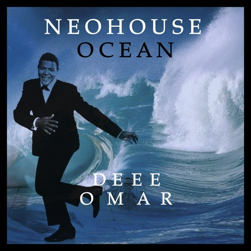 *BRAND NEW *   NEOHOUSEOCEAN MIX DEEE OMAR ft HAKEEM SYRBRAM