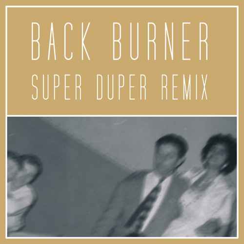 Amy Stroup   Back Burner (Super Duper Remix)