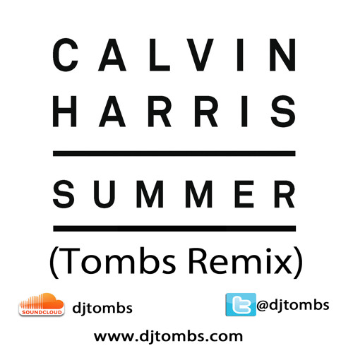 Calvin Harris - Summer (Tombs Remix)