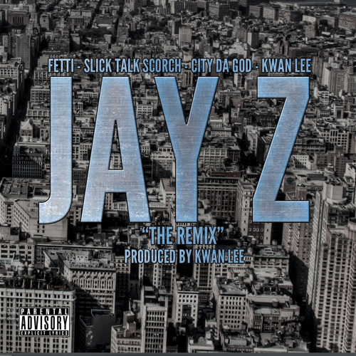 Fetti - Jay Z Remix (Feat. Scorch, City, & Kwan Lee)