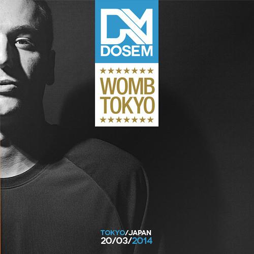 Dosem @ Womb (Tokyo, Japan) 2014