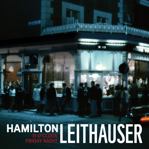 Hamilton Leithauser - 11 O'Clock Friday Night