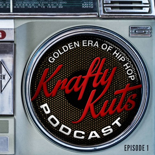 Krafty Kuts Podcast - A Golden Era Of Hip Hop - Vol.1