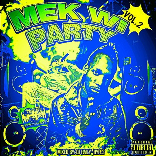 Mek Wi Party Vol2 (DanceHall mix)