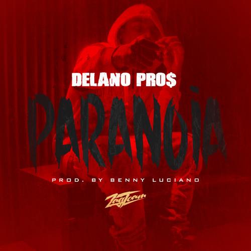 Delano Pro$ - Paranoia (prod.Benny Luciano)