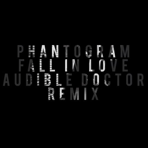 "Phantogram ""Fall In Love (Audible Doctor Remix)"" Feat. Audible Doctor"