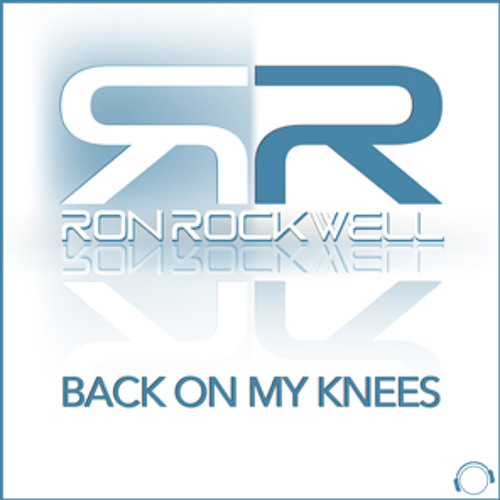 Ron Rockwell - Back On My Knees (Noel Phoenix Remix)