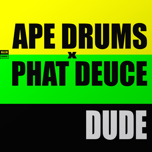 Ape Drums & Phat Deuce - Dude