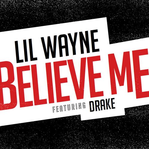Lil' Wayne X Drake - Believe Me | Ses Rêveries