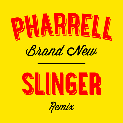 Pharrell - Brand New (Slinger Remix)