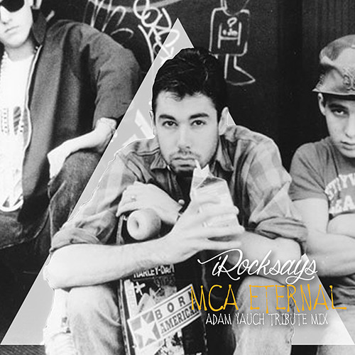 MCA Eternal (Adam Yauch Tribute Mix)