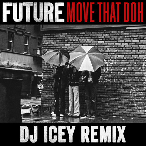 Move That Doh (DJ Icey Remix) - Future