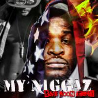 My Niggaz   R&B Goon Remix