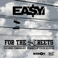 "Ea$y Money ""For The Streets"" Ft. Termanology (prod. By Statik Selektah)"