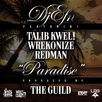 DJ EFN feat. Talib Kweli, Wrekonize, & Redman - Paradise