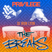 "PRIVILEGE Presents Iron Lyon ""The Breaks"""