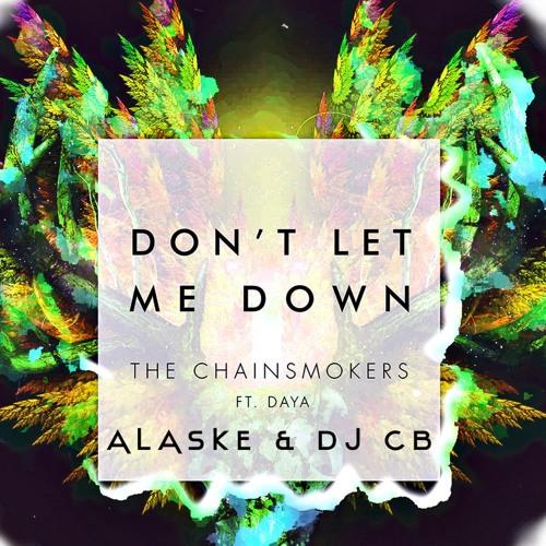 Chainsmokers - Don't Let Me Down - (ALASKE & DJ CB Remix) FREE